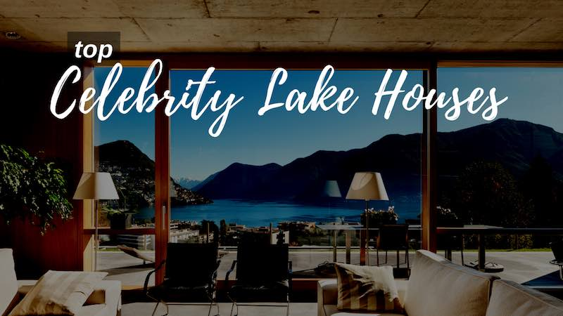 Top Celebrity Lake Houses