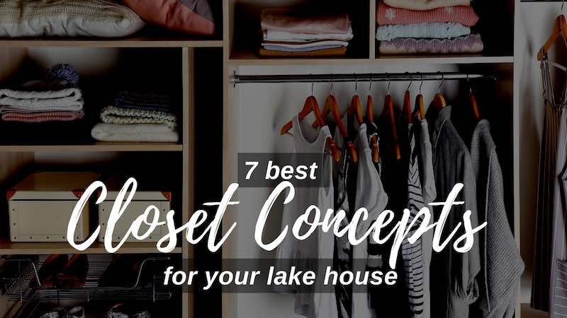Best Closet Concepts for Lake house