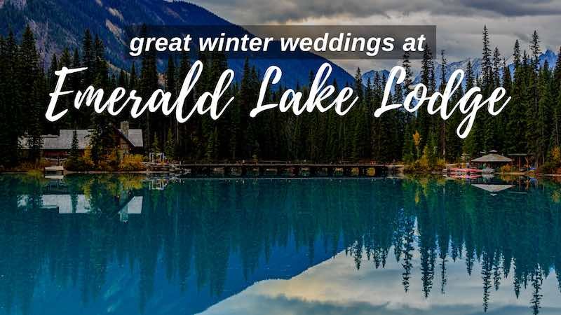 Great Winter Weddings at Emerald Lake Lodge