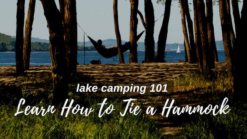 Lake Camping 101: Learn How To Tie a Hammock