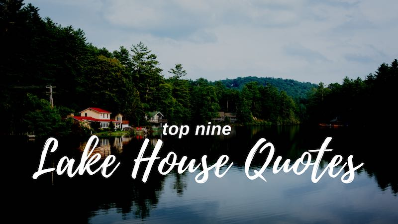 Top nine lake house quotes and quotations