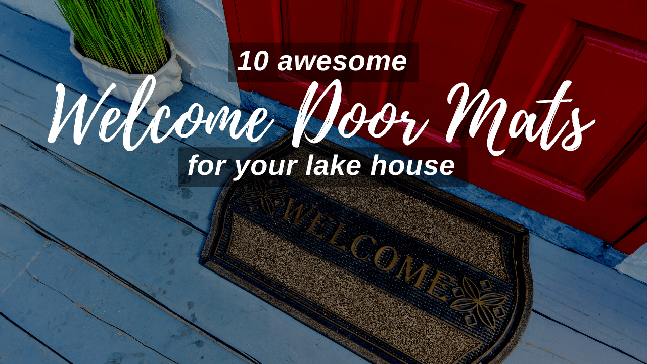Ten awesome welcome door mats for your lake house