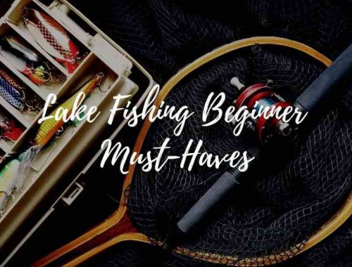 Our list of best lake fishing must-haves